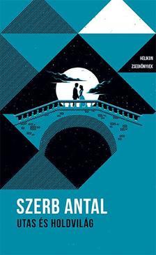Szerb Antal - Utas és Holdvilág- Helikon Zsebkönyvek 32.