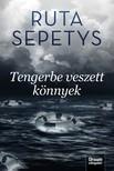 Ruta Sepetys - Tengerbe veszett könnyek [eKönyv: epub, mobi]