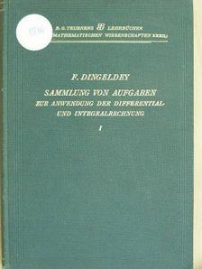 Friedrich Dingeldey - Sammlung von Aufgaben zur Anwendung der Differential- und Integralrechnung I-II. [antikvár]