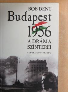 Bob Dent - Budapest, 1956 [antikvár]