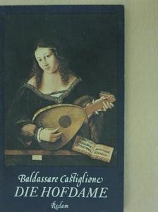 Baldassare Castiglione - Die Hofdame [antikvár]