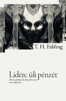 T.H. Fabling - Lidérc üli pénzét [eKönyv: epub, mobi]