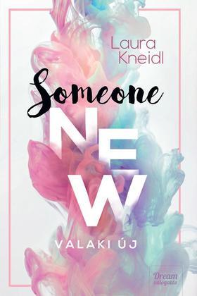 Laura Kneidl - Someone New