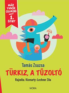 Tamás Zsuzsa - Türkiz, a tűzoltó