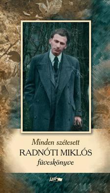 Radnóti Miklós - Minden szétesett - Radnóti Miklós füveskönyve