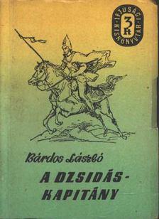 Bárdos László - A dzsidáskapitány [antikvár]
