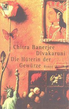 Chitra Banerjee Divakaruni - Die Hüterin der Gewürze [antikvár]