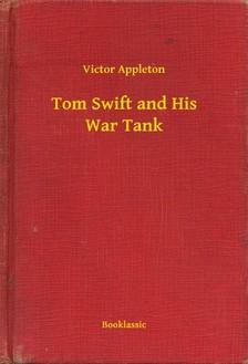 VICTOR APPLETON - Tom Swift and His War Tank [eKönyv: epub, mobi]