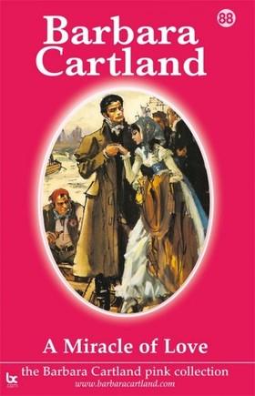 Barbara Cartland - A Miracle Of Love [eKönyv: epub, mobi]