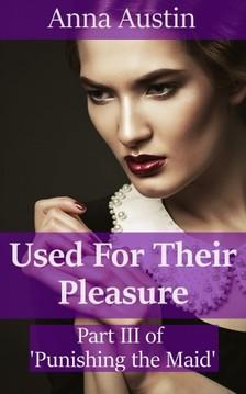 Austin Anna - Used For Their Pleasure [eKönyv: epub, mobi]