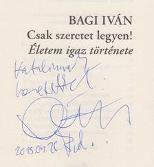 Dr. Bagi István - Csak szeretet legyen! (dedikált) [antikvár]