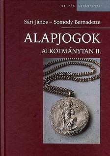 SÁRI JÁNOS - SOMODY BERNADETTE - ALAPJOGOK - ALKOTMÁNYTAN II.