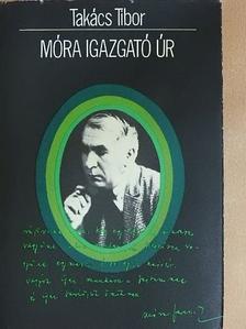 Takács Tibor - Móra Igazgató Úr  [antikvár]