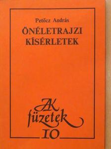 Petőcz András - Önéletrajzi kísérletek [antikvár]