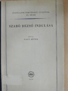 Nagy Péter - Szabó Dezső indulása [antikvár]