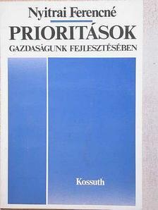 Nyitrai Ferencné - Prioritások gazdaságunk fejlesztésében [antikvár]