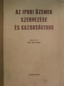Dr. Harsányi István - Az ipari üzemek szervezése és gazdaságtana [antikvár]