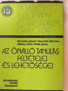 Bernáth József - Az önálló tanulás feltételei és lehetőségei (dedikált példány) [antikvár]
