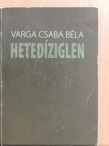 Varga Csaba Béla - Hetedíziglen [antikvár]