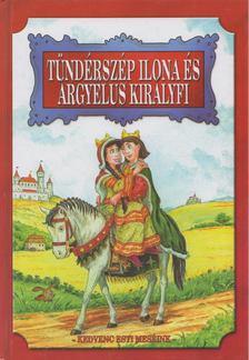 Vágó Csaba - Tündérszép Ilona és Árgyélus királyfi [antikvár]
