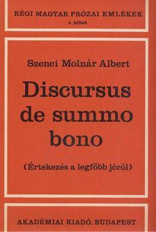 Szenci Molnár Albert - Discursus de summo bono [antikvár]
