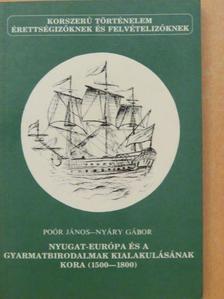 Nyáry Gábor - Nyugat-Európa és a gyarmatbirodalmak kialakulásának kora (1500-1800) [antikvár]