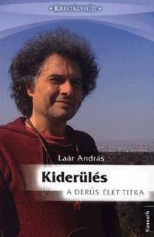 Laár András - KIDERÜLÉS - A DERŰS ÉLET TITKA