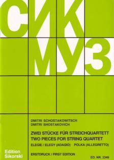 SOSZTAKOVICS / SCHOSTAKOWITSCH - ZWEI STÜCKE FÜR STREICHQUARTETT: ELEGIE UND POLKA (1931) ERSTDRUCK