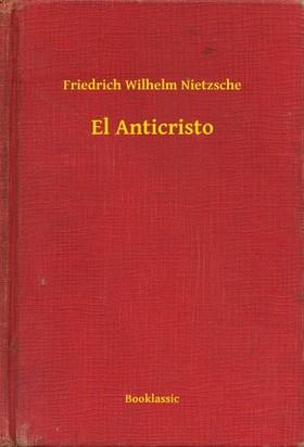 Friedrich Nietzsche - El Anticristo