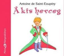ANTOINE DE SAINT-EXUPÉRY - A kis herceg - Móra hangoskönyvek (2. kiadás)
