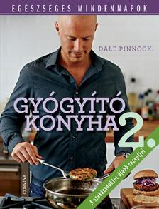Dale Pinnock - Gyógyító konyha II. - Egészséges mindennapok