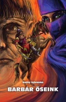 Kathy Schrankó - Barbár őseink [eKönyv: epub, mobi]