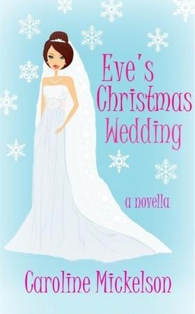 Mickelson Caroline - Eve's Christmas Wedding [eKönyv: epub, mobi]