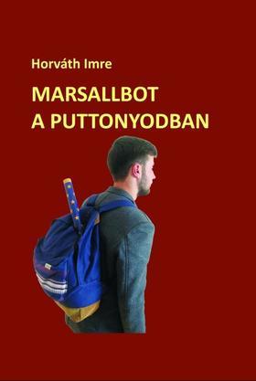 Horváth Imre - Marsallbot a puttonyodban