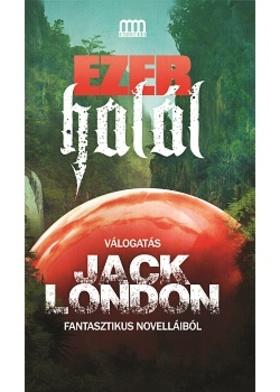 Jack London - Ezer halál