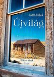 Judith Pollack - Újvilág - Utak és álmok II. rész