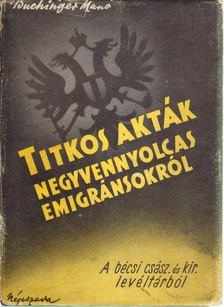 Buchinger Manó - Titkos akták a negyvennyolcas emigránsokról [antikvár]