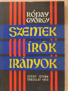 Rónay György - Szentek, írók, irányok [antikvár]