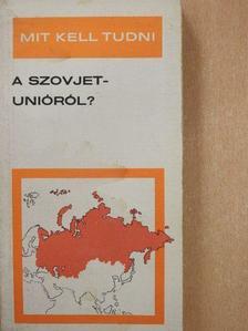 Nemes János - Mit kell tudni a Szovjetunióról? [antikvár]