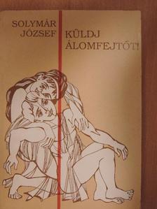 Solymár József - Küldj álomfejtőt! [antikvár]