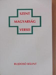 Bujdosó Bálint - Szent Magyarság Versei [antikvár]