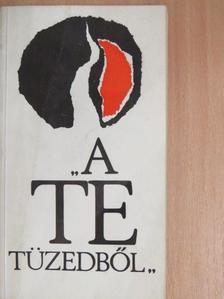 """Belovicz Károly - """"A Te tüzedből"""" [antikvár]"""