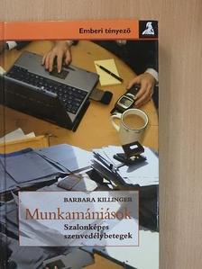 Barbara Killinger - Munkamániások [antikvár]