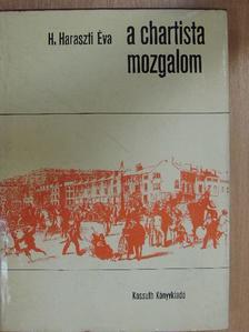 H. Haraszti Éva - A chartista mozgalom [antikvár]