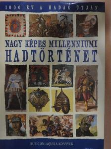 Ágoston Gábor - Nagy képes millenniumi hadtörténet [antikvár]