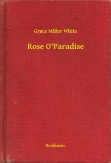 Miller White Grace - Rose O Paradise [eKönyv: epub, mobi]