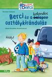 Christian Tielmann - Berci és a kalandos osztálykirándulás-Berci regények 2.