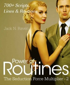 Raven Jack N. - Seduction Force Multiplier 2: Power of Routines - Over 700 Scripts, Lines and Routines [eKönyv: epub, mobi]
