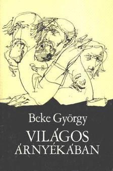 Beke György - Világos árnyékban [antikvár]