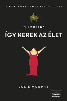 Julie Murphy - Dumplin' - Így kerek az élet